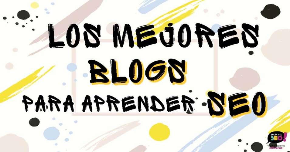Lucía y el SEO - Aprender SEO: 24 de los Mejores Blogs y cursos sobre SEO para aprender a mansalva