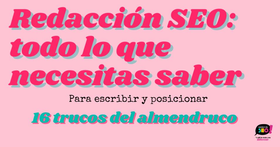 Lucía y el SEO - Redacción SEO: 16 trucos para mejorar tu escritura SEO en el blog