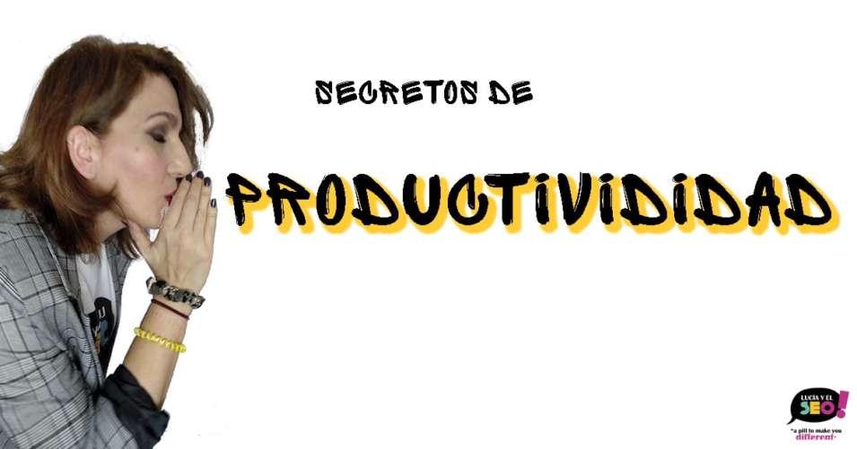 Lucía y el SEO - Gestión del Tiempo: 11 trucos para aprender a ser más productivo en 2021.