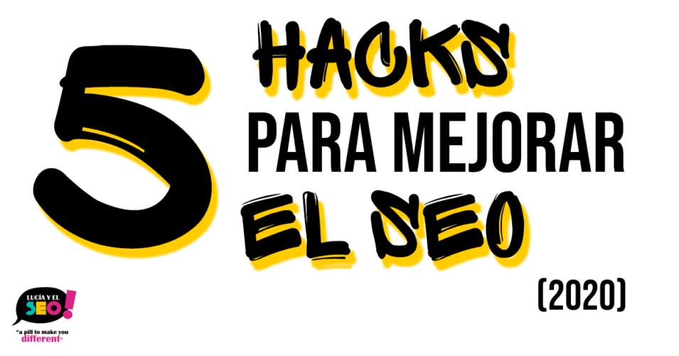 Lucía y el SEO - 5 SEO hacks para 2020