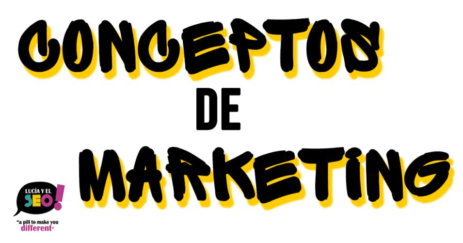 Lucía y el SEO - Diccionario de marketing: glosario de marketing imprescindible.