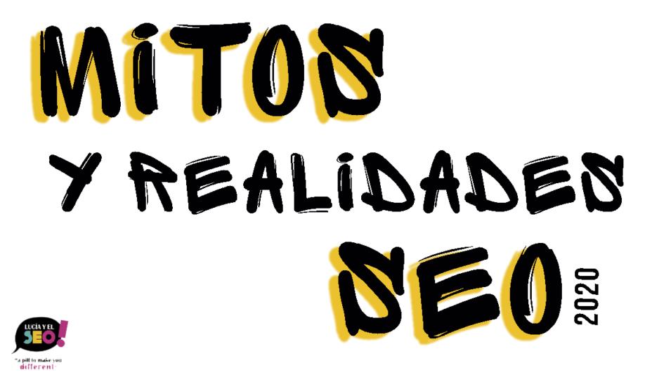 Lucía y el SEO - 7+1 Mitos y realidades sobre posicionamiento web en este loco 2020
