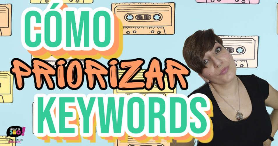 Lucía y el SEO - Cómo priorizar palabras clave en un keyword research