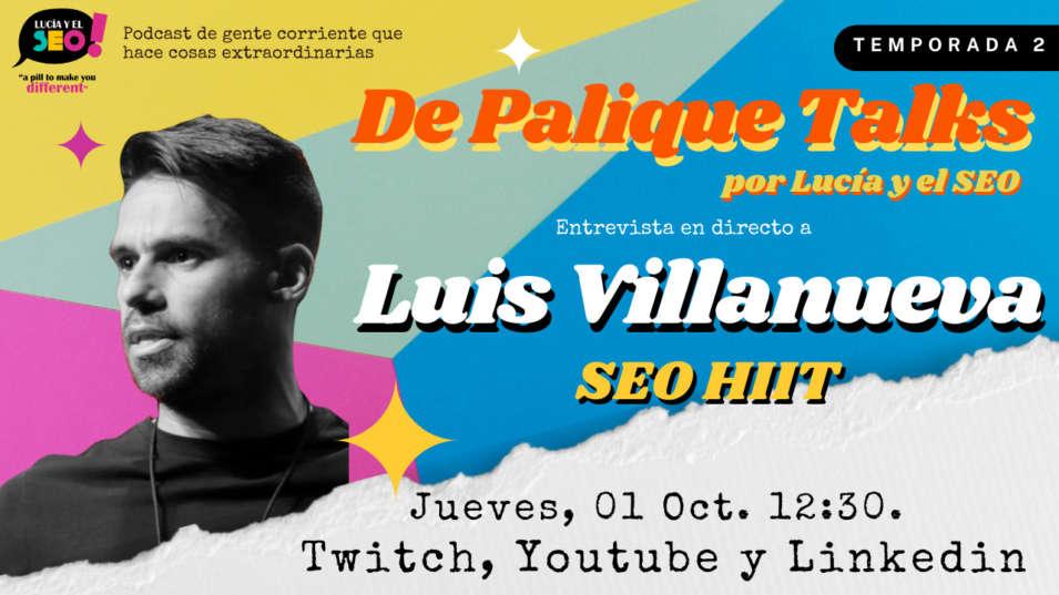 Lucía y el SEO - LUCÍA Y EL SEO TALKS EP.5 TEMP.2- Luis Villanueva, SEO Hiit