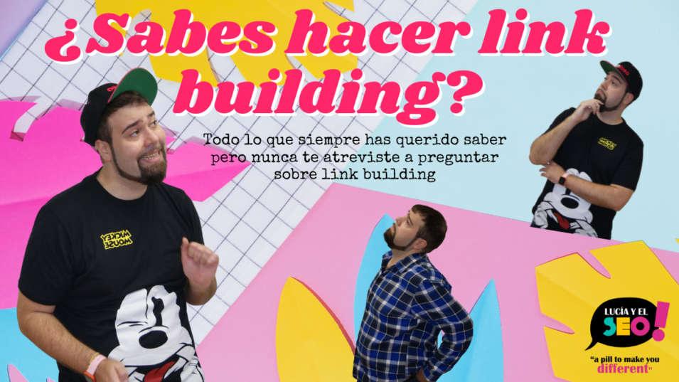 Lucía y el SEO - Qué es el link building y cómo trabajarlo